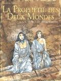 Frédéric Lenoir et Alexis Chabert - La Prophétie des Deux Mondes Tome 2 : Le pays sans retour.
