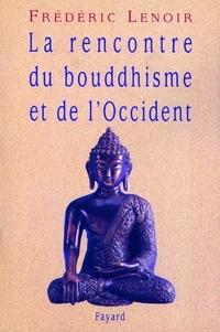 Frédéric Lenoir - La rencontre du bouddhisme et de l'Occident.