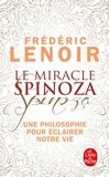 Frédéric Lenoir - Le miracle Spinoza - Une philosophie pour éclairer notre vie.