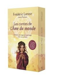 Frédéric Lenoir - Les contes de L'Ame du monde - 22 leçons de sagesse à partager avec vos enfants.