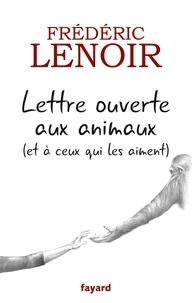Téléchargements de livres Iphone Lettre ouverte aux animaux (et à ceux qui les aiment)  par Frédéric Lenoir 9782213702315 en francais