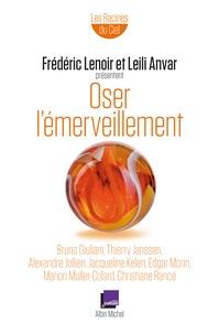 Frédéric Lenoir et Leili Anvar - Oser l'émerveillement.