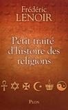 Frédéric Lenoir - Petit traité d'histoire des religions.