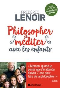 Frédéric Lenoir - Philosopher et méditer avec les enfants. 1 CD audio