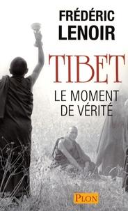 Frédéric Lenoir - Tibet, le moment de vérité.