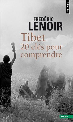 Frédéric Lenoir - Tibet - 20 clés pour comprendre.