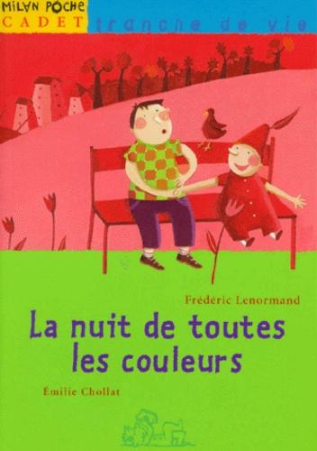 Frédéric Lenormand et Emilie Chollat - La nuit de toutes les couleurs.