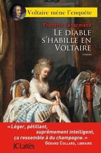 Frédéric Lenormand - Le diable s'habille en Voltaire.