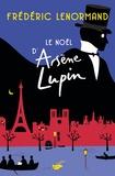 Frédéric Lenormand - Le Noël d'Arsène Lupin.