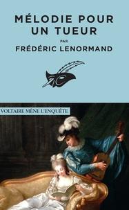 Frédéric Lenormand - Mélodie pour un tueur.