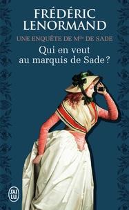 Frédéric Lenormand - Qui en veut au marquis de Sade ? - Une enquête de Mlle de Sade.