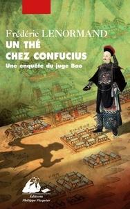 Frédéric Lenormand - Un thé chez Confucius - Une enquête du juge Bao.