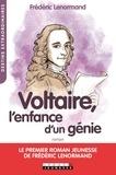 Frédéric Lenormand - Voltaire, l'enfance d'un génie.
