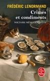 Frédéric Lenormand - Voltaire mène l'enquête  : Crimes et condiments.