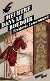 Frédéric Lenormand - Voltaire mène l'enquête  : Meurtre dans le boudoir.