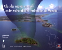 Frédéric Leone - Atlas des risques naturels et des vulnérabilités territoriales de Mayotte.