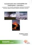 """Frédéric Leone - Caractérisation des vulnérabilités aux catastrophes """"naturelles"""" - Contribution à une évaluation géographique multirisque (mouvements de terrain, séismes, tsunamis, éruptions volcaniques, cyclones)."""