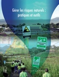 Frédéric Leone et Freddy Vinet - Gérer les risques naturels : pratiques et outils.