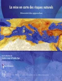 Frédéric Leone et Freddy Vinet - La mise en carte des risques naturels - Diversité des approches.