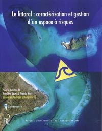 Frédéric Leone et Freddy Vinet - Le littoral : caractérisation et gestion d'un espace à risques.