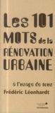 Frédéric Léonhardt - Les 101 mots de la rénovation urbaine - A l'usage de tous.