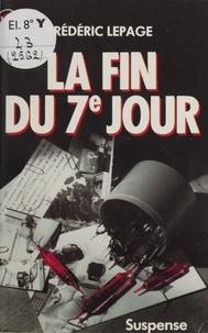 Frédéric Lepage - La Fin du 7e jour.