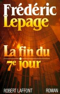Frédéric Lepage - La Fin du septième jour.