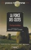 Frédéric Lepage et Paco Rabanne - La force des Celtes - L'héritage druidique.