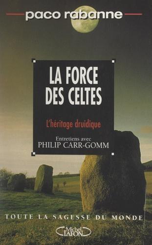 La force des Celtes. L'héritage druidique