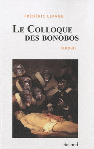 Frédéric Lepage - Le Colloque des bonobos.
