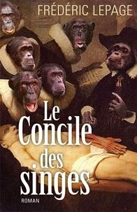 Frédéric Lepage - Le Concile des singes - Roman.