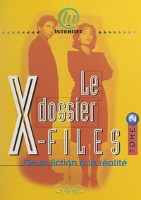 Frédéric Lepage - Le dossier X-files (2) - De la fiction à la réalité.