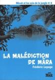 Frédéric Lepage - Micah et les voix de la jungle Tome 2 : La malédiction de Mara.