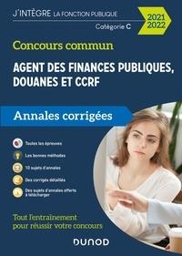 Frédéric Lephay et Pierre Siroteau - Concours Commun Agent des Finances Publiques Douanes et CCRF Catégorie C - Annales corrigées 2021-22 - Annales corrigées - Concours 2021-2022.