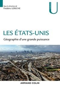 Frédéric Leriche - Les Etats-Unis - Géographie d'une grande puissance.