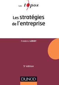 Frédéric Leroy - Les stratégies de l'entreprise.