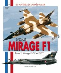 Frédéric Lert - Dassault Mirage F1 - Tome 2, Mirage F1CT et F1CR.