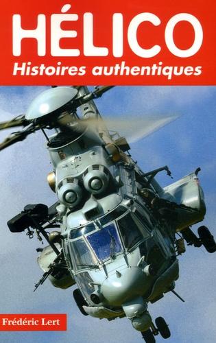 Frédéric Lert - Hélico - Histoires authentiques.