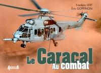 Frédéric Lert et Eric Goffinon - Le Caracal au combat - Airbus Helicopters H225M.