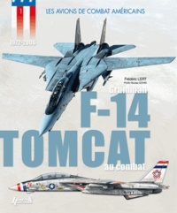 Frédéric Lert - Le Grumman F-14 Tomcat au combat - 1972-2006.