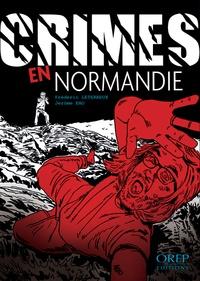 Frédéric Leterreux et Jérôme Eho - Crimes en Normandie.