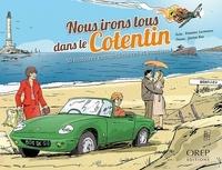 Frédéric Leterreux et Jérôme Eho - Nous irons tous dans le Cotentin - 50 histoires extraordinaires et insolites.