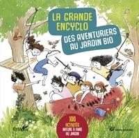 Frédéric Lisak et David Melbeck - La grande encyclo des aventuriers au jardin bio.