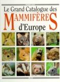 Frédéric Lisak - Le grand catalogue des mammifères d'Europe.
