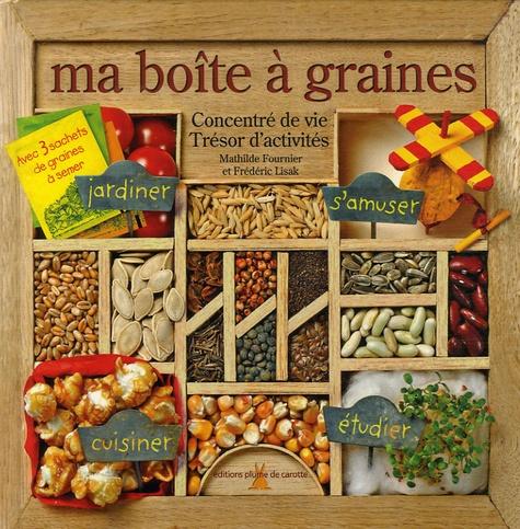 Frédéric Lisak et Mathilde Fournier - Ma boîte à graines.