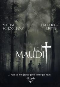 Frédéric Livyns et Michaël Schoonjans - Le maudit.