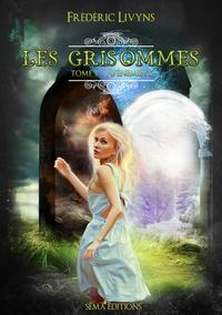 Frédéric Livyns - Les Grisommes Tome 1 : Avènement.