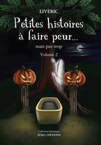Frédéric Livyns - Petites histoires à faire peur... Mais pas trop - Volume 2.