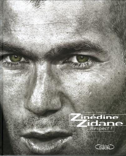 Frédéric Lohezic - Zinédine Zidane - Respect !.