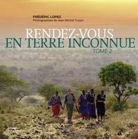 Frédéric Lopez - Rendez-vous en terre inconnue - Tome 2.